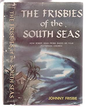 The Frisbies of the South Seas: Frisbie, Johnny