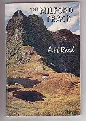 The Milford Track: Reed, A. H.