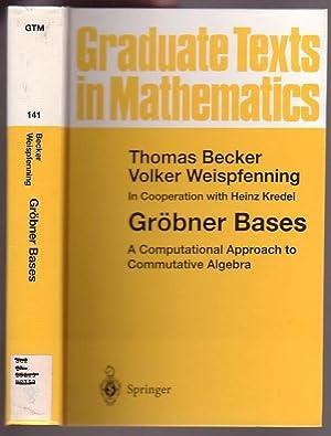 Grobner Bases: A Computational Approach to Commutative: Becker, Thomas &