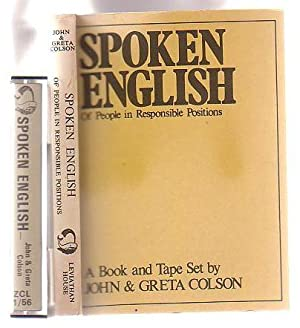 Spoken English of People in Responsible Position: A Book and Tape Training Course: Colson, John & ...