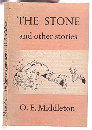 The Stone And Other Stories: Middleton, O. E.