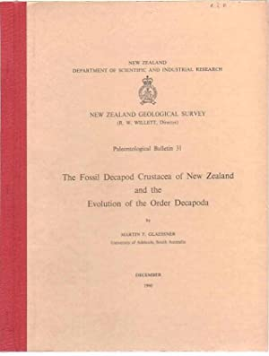 The Fossil Decapod Crustacea of New Zealand and the Evolution of the Order Decapoda: Glaessner, ...