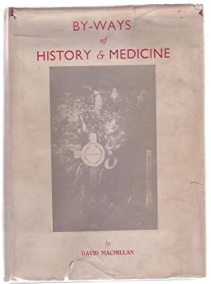 By-Ways of History & Medicine (With special reference to Canterbury, New Zealand): Macmillan, ...