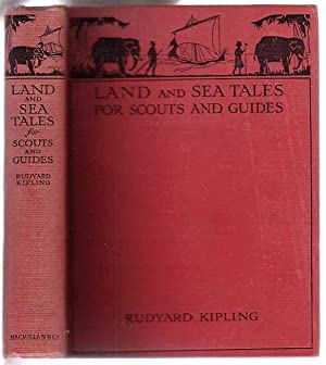 Land and Sea Tales for Scouts and Guides: Kipling, Rudyard