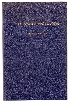 Far-Famed Fiordland Historic and Descriptive: European Explorers, White Whalers, Seamen and ...