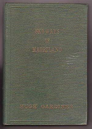 Skyways of Maoriland: Gardiner, Hugh; with a foreword by Air Commodore Sir Charles Kingsford Smith