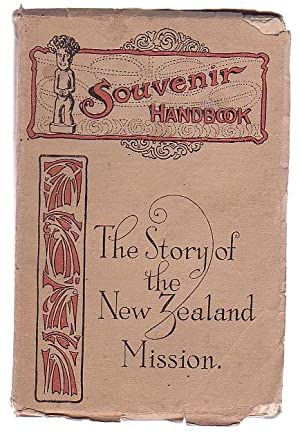 The Story of the New Zealand Mission With a Supplementary Chapter on the New Zealand C. M. ...