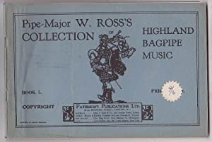 Pipe-Major W. Ross's Collection of Highland Bagpipe Music. Book 5: Ross, W.