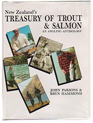 New Zealand's Treasury of Trout and Salmon: An Angling Anthology: Parsons, John & Bryn Hammond