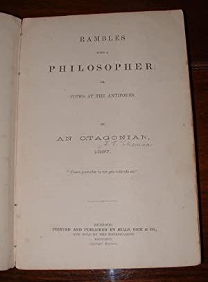 Rambles with a Philosopher; or, Views at the Antipodes: An Otagonian [pseudonym of John Turnbull ...
