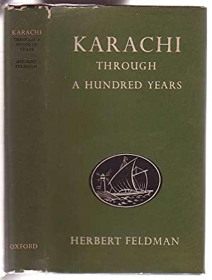Karachi Through a Hundred Years: The Centenary History of the Karachi Chamber of Commerce and ...