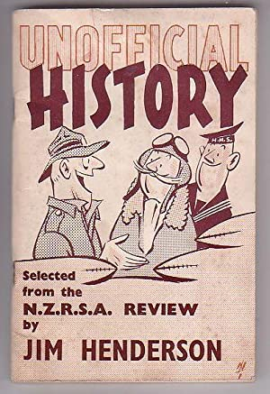Unofficial History: Yarns from Old Soldiers. Selected from the 'N.Z.R.S.A. Review' by Jim...