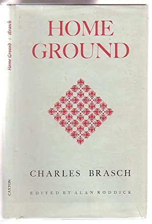 Home Ground: Brasch, Charles; edited by Alan Roddick