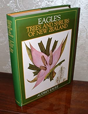 Eagle's Trees and Shrubs of New Zealand in Colour: Eagle, Audrey