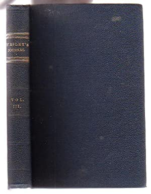 The Journal of the Rev. John Wesley. [Volume Three only of Four Volumes]: Wesley, John (Rev.)