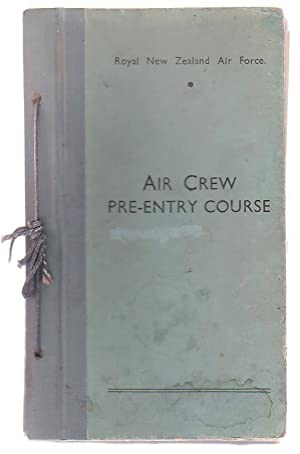 Air Crew Pre-Entry Course: Royal New Zealand Air Force [RNZAF]; [E. Caradus (Director of ...