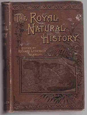 The Royal Natural History Vol. I. Only: Lydekker, Richard (Ed.