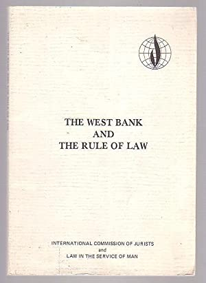 The West Bank and the Rule of Law: a Study by Rajaj Shahadeh, Barrister-At-Law, Ramallah, Assisted ...