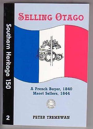 Selling Otago: A French Buyer, 1840 Maori: Tremewan, Peter