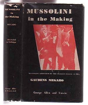 Mussolini in the Making: Megaro, Gaudens