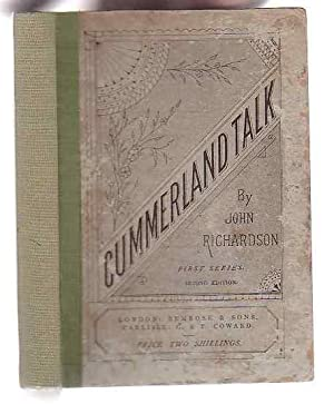"Cummerland Talk;"" Being Short Tales and Rhymes in the Dialect of that County. First Series: ..."