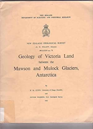 Geology of Victoria Land between the Mawson and Mulock Glaciers, Antarctica: Gunn, B. M. & Guyon ...