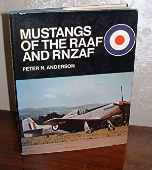 Mustangs of the RAAF and RNZAF: Anderson, Peter N.