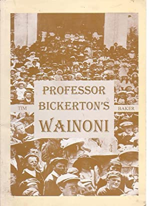 Professor Bickerton's Wainoni: Baker, Timothy David