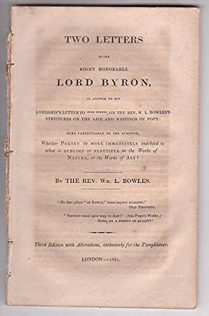 Two Letters to the Right Honorable Lord Byron, in answer to his Lordship's Letter to **** ****...