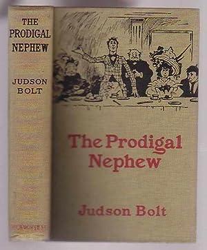 The Prodigal Nephew: Bolt, Judson
