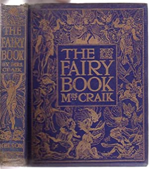 The Fairy Book: The Best Popular Fairy Stories Selected and Rendered Anew: Craik, Mrs [Dinah Maria]