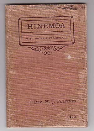 Hinemoa: With Notes and Vocabulary: Fletcher, H. J. (Rev.)