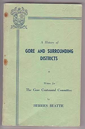 A History of Gore 1862-1962: Beattie, Herries
