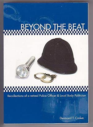 Beyond the Beat: Recollections of a retired Police Officer & Local Body Politician: Crowe, ...