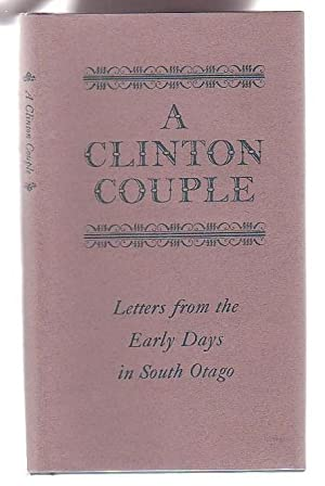 A Clinton Couple: Letters from the Early Days in South Otago: Salinger, Lesleigh
