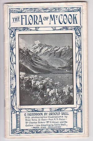 The Flora of Mount Cook: Wall, Arnold (Professor)