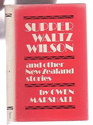 Supper Waltz Wilson and other New Zealand Stories: Marshall, Owen