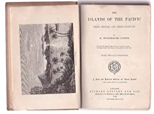 The Islands of the Pacific: Their Peoples and their Products: Cooper, H. Stonehewer