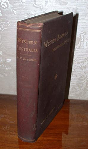 Western Australia: Its History and Progress: Calvert, Albert F.