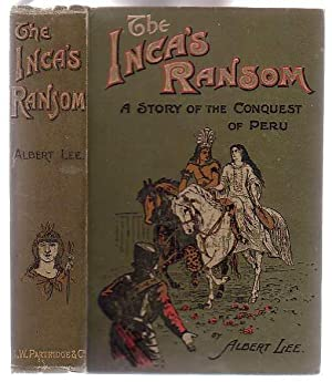 The Inca's Ransom: a Story of the Conquest of Peru: Lee, Albert