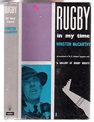Rugby in My Time Including a Gallery: McCarthy, Winston