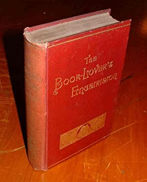 The Book-Lover's Enchiridion: a Treasury of Thoughts on the Solace and Companionship of Books,...