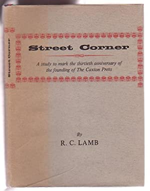 Street Corner: A study to mark the thirtieth anniversary of the founding of The Caxton Press.: Lamb...