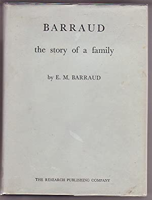 Barraud: the story of a family: Barraud, E. M.