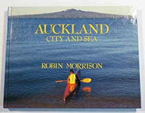 Auckland: City and Sea: Morrison, Robin; with An Introduction by Kevin Ireland