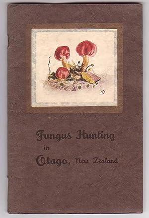 Fungus Hunting in Otago, New Zealand: Dalrymple, H. K.