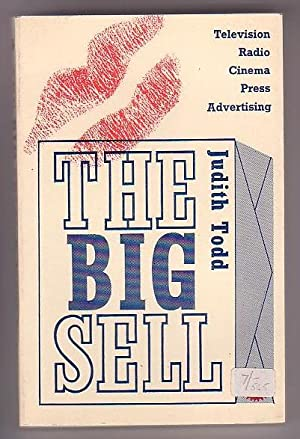 The Big Sell: Structure and Strategy of the Mass Media - Radio & Television - Press - Cinema - ...
