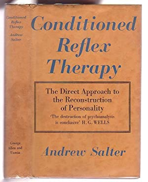Conditioned Reflex Therapy: The Direct Approach to: Salter, Andrew