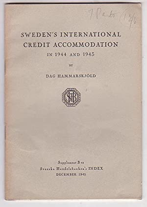 Sweden's International Credit Accomodation in 1944 and 1945 Supplement B to Svenska ...