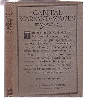Capital War and Wages: Three Questions in Outline: Mallock, W. H.